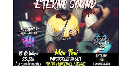 ETERNO SOUND - MOA THAI (RAPSUSKLEI DJ SET) entradas