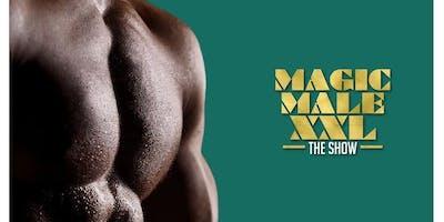 MAGIC MALE XXL SHOW | Chicago, IL