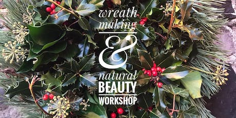 Wreath making & Natural Beauty Product Workshop tickets