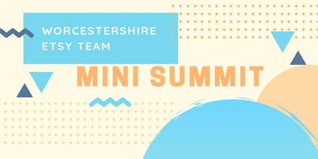 Worcestershire Etsy Team - Mini Summit tickets