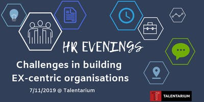 HR Evenings: Challenges in building EX-centric organisations