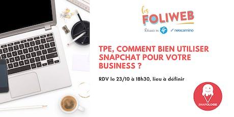 [Paris] TPE, comment bien utiliser Snapchat pour votre business ? billets