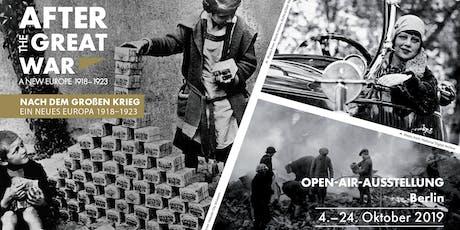 """Open-Air-Ausstellung – """"Nach dem Großen Krieg. Ein Neues Europa1918-1923"""" Tickets"""