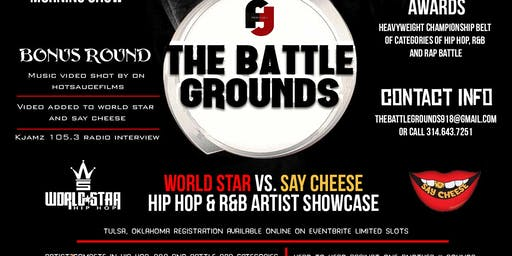 The Battle Grounds World Star vs Say Cheese Hip Hop and R&B Artist Showcase