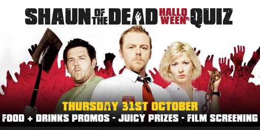 Shaun of the Dead Halloween Quiz + Screening