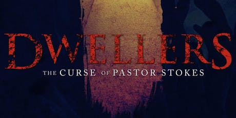 Screening Premiere for Dwellers: The Curse of Pastor Stokes  tickets