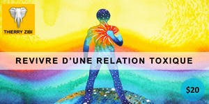 REVIVRE D'UNE RELATION TOXIQUE - POUR VIVRE EN PAIX...