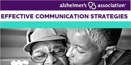 Effective Communication Strategies - Alzheimer's Association