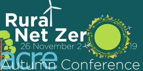 Rural Net Zero - The ACRE Autumn Conference  tickets