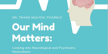 Our Mind Matters - Looking Into Neurological and Psychiatric Medications tickets