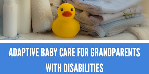 Adaptive Baby Care for Grandparents with Disabilities