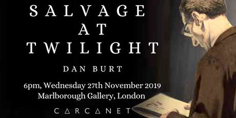 Salvage at Twilight by Dan Burt: Carcanet Book Launch tickets