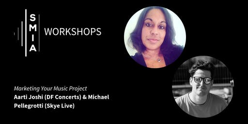 SMIA Workshops: Marketing Your Music Project