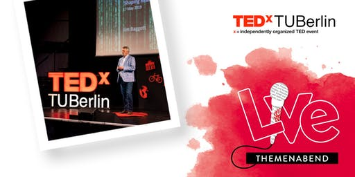 THEMENABEND: TEDxTUBerlinSalon
