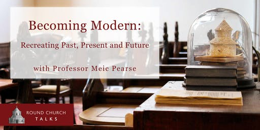 Becoming Modern: Recreating Past, Present and Future