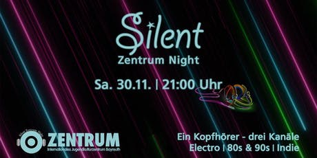 Silent ZENTRUM Night Tickets