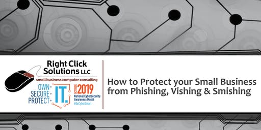 October Workshop: How to Protect your Small Business from Phishing, Vishing & Smishing ***PLUS Free Dark Web Scan***