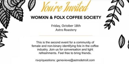 Womxn + Folx  Coffee Society