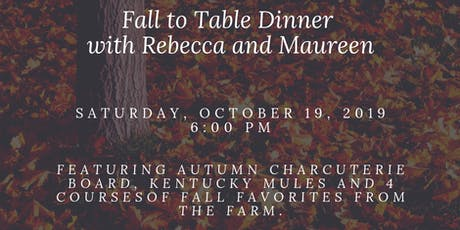Fall to Table Dinner with Rebecca and Maureen tickets