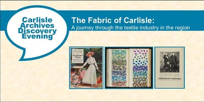 Carlisle Archives Discovery Evening: The Fabric of