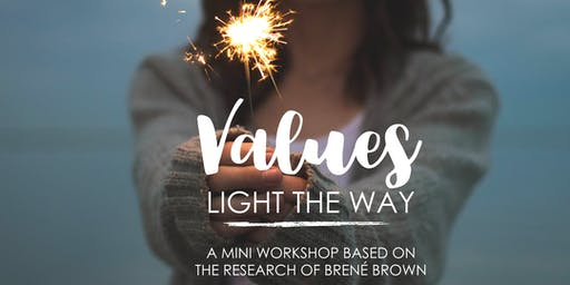 Values Light The Way - A Mini Workshop Based on Brené Brown