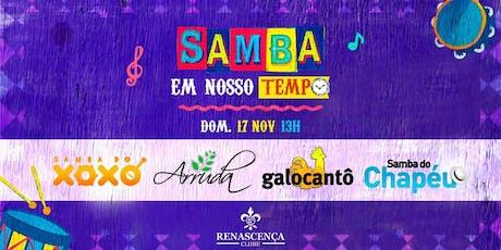 Samba em Nosso Tempo :: Galocantô :: Xoxó :: Arruda :: Chapéu ingressos