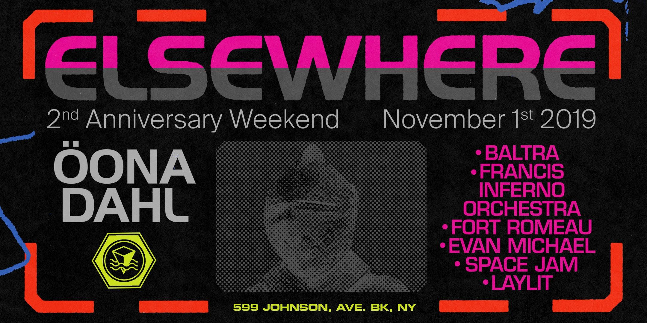 Öona Dahl, Baltra, Francis Inferno Orchestra, Fort Romeau, Evan Michael, Space Jam & Laylit (Elsewhere 2nd Anniversary Weekend!)