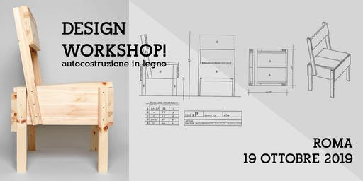 DESIGN WORKSHOP! autocostruzione in legno - 19 ottobre 2019