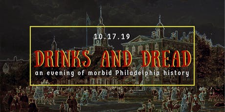 Drinks and Dread: An Evening of Morbid Philadelphia History tickets