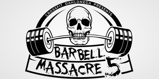 Barbell Massacre 5