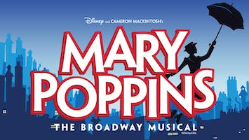 """""""Mary Poppins the Broadway Musical"""""""