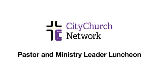 CityChurch Network Pastors Luncheon