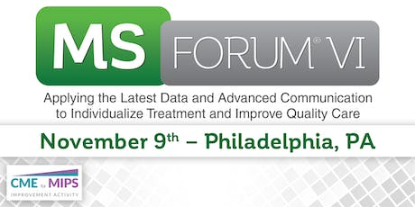 MS Forum® VI: Applying the Latest Data and Advanced Communication to Individualize Treatment and Improve Quality Care - Philadelphia tickets