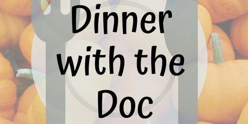 Dinner with the Doctors!