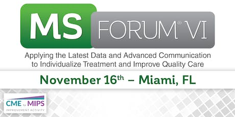 MS Forum® VI: Applying the Latest Data and Advanced Communication to Individualize Treatment and Improve Quality Care - Miami tickets