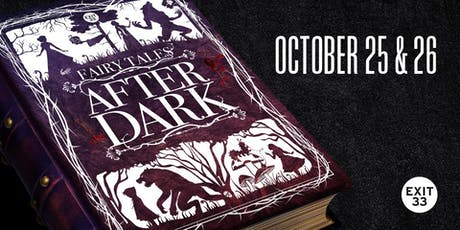 Fairy Tales After Dark | Friday, October 25 | Exit 33  tickets