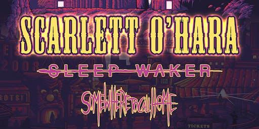 Scarlett Ohara, Sleep Waker, Somewhere to Call Home