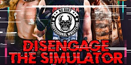 Disengage The Simulator tickets