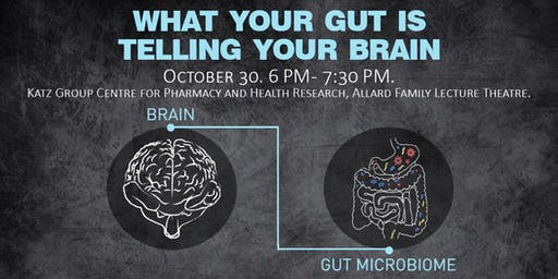 What Your Gut is Telling Your Brain  - A Free, Public Lecture