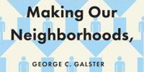 Dr. George Galster presenting Making Our Neighborhoods, Making Ourselves tickets