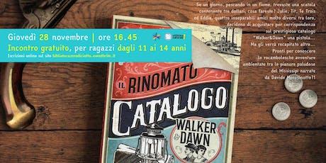 Il rinomato catalogo Walker&Dawn (11-14 anni) biglietti