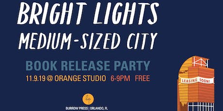 Bright Lights, Medium-Sized City  Book Release Party tickets