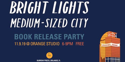 Bright Lights, Medium-Sized City  Book Release Party