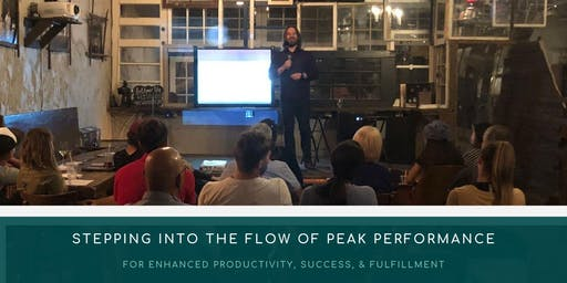 Stepping into the Flow of Peak Performance: For Enhanced Productivity, Success & Fulfillment