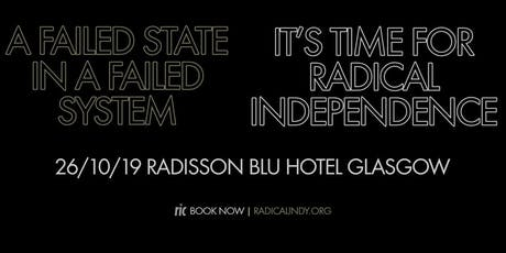RIC 2019 | A Failed State In A Failed System: Time For Radical Independence tickets