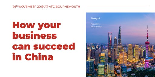 How your business can succeed in China