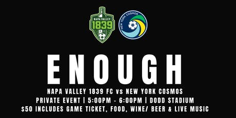 Napa Valley 1839 FC vs. New York Cosmos | Special Event #ENOUGH tickets