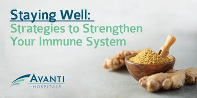 Staying Well:  Strategies to Strengthen Your Immune System