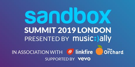 Sandbox Summit 2019 London in association with Linkfire and The Orchard supported by Vevo tickets