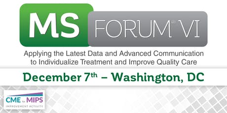 MS Forum® VI: Applying the Latest Data and Advanced Communication to Individualize Treatment and Improve Quality Care - Washington, DC tickets